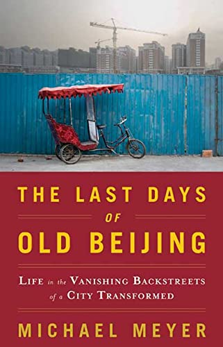 9780802716521: The Last Days of Old Beijing: Life in the Vanishing Backstreets of a City Transformed