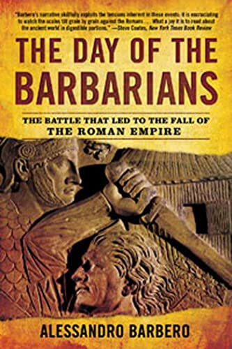 9780802716712: The Day of the Barbarians: The Battle That Led to the Fall of the Roman Empire