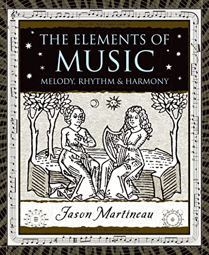 9780802716828: The Elements of Music: Melody, Rhythm, Harmony: Melody, Rhythm and Harmony (Wooden Books)