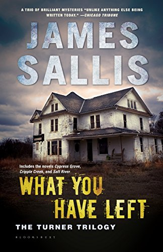 9780802716873: What You Have Left: The Turner Trilogy; Cypress Grove, Cripple Creek, Salt River
