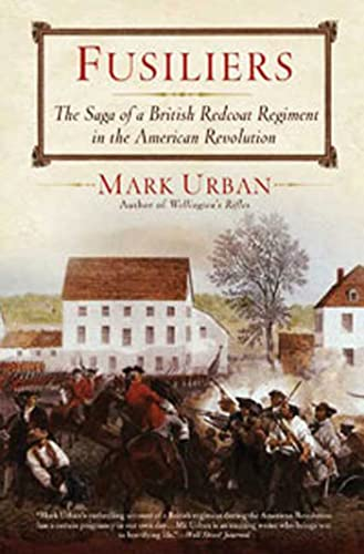 9780802716880: Fusiliers: The Saga of a British Redcoat Regiment in the American Revolution