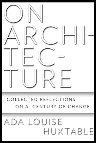 9780802717078: On Architecture: Collected Reflections on a Century of Change
