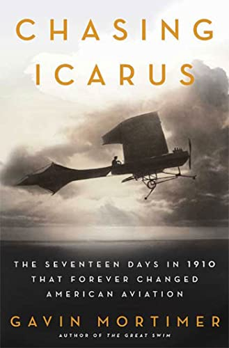 9780802717115: Chasing Icarus: The Seventeen Days in 1910 That Forever Changed American Aviation