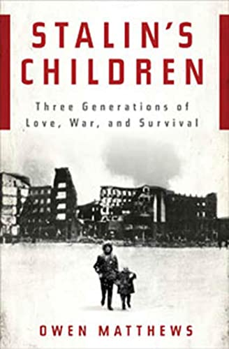 9780802717146: Stalin's Children: Three Generations of Love, War, and Survival