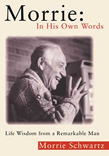 9780802717177: Morrie: In His Own Words: Life Wisdom From a Remarkable Man