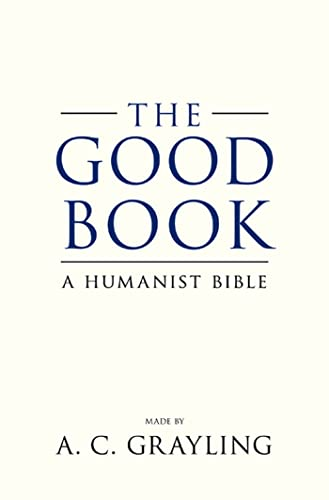 9780802717375: The Good Book: A Humanist Bible