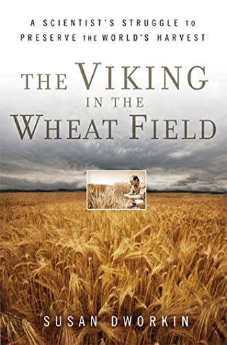 9780802717405: The Viking in the Wheat Field: A Scientist's Struggle to Preserve the World's Harvest