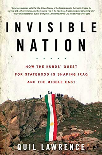 9780802717436: Invisible Nation: How the Kurds' Quest for Statehood Is Shaping Iraq and the Middle East