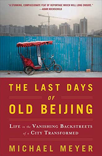 9780802717504: The Last Days of Old Beijing: Life in the Vanishing Backstreets of a City Transformed