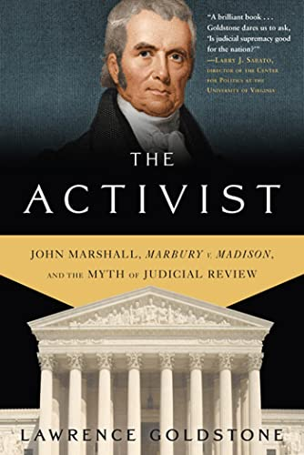 9780802717597: The Activist: John Marshall, Marbury v. Madison, and the Myth of Judicial Review