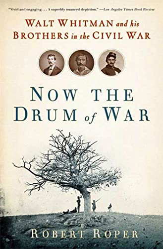 NOW THE DRUM OF WAR : WALT WHITMAN AND H