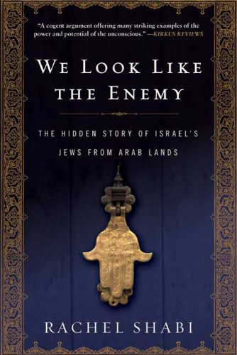 9780802717665: We Look Like the Enemy: The Hidden Story of Israel's Jews from Arab Lands