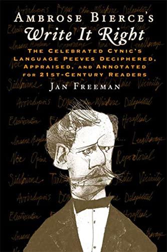 Ambrose Bierce's Write It Right: The Celebrated: Bierce, Ambrose, Freeman,