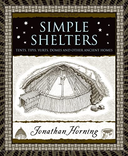 9780802717733: Simple Shelters: Tents, Tipis, Yurts, Domes and Other Ancient Homes (Wooden Books)