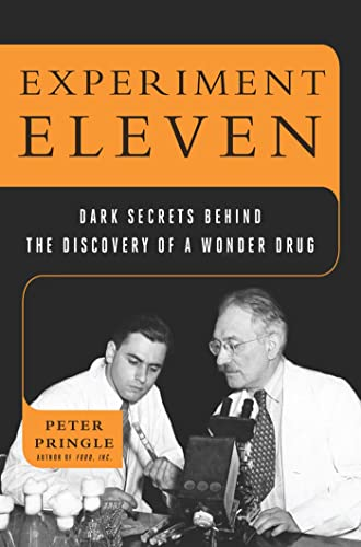 9780802717740: Experiment Eleven: Dark Secrets Behind the Discovery of a Wonder Drug