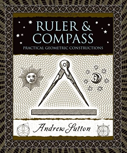9780802717764: Ruler & Compass: Practical Geometric Constructions (Wooden Books)