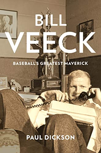 Bill Veeck: Baseball's Greatest Maverick (9780802717788) by Paul Dickson