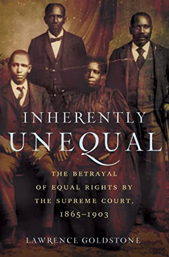 9780802717924: Inherently Unequal: The Betrayal of Equal Rights by the Supreme Court, 1865-1903