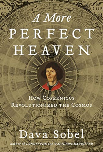 9780802717931: A More Perfect Heaven: How Copernicus Revolutionized the Cosmos