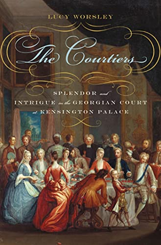 9780802719874: The Courtiers: Splendor and Intrigue in the Georgian Court at Kensington Palace