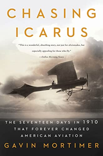 Chasing Icarus: The Seventeen Days in 1910: Gavin Mortimer