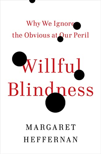9780802719980: Willful Blindness: Why We Ignore the Obvious at Our Peril