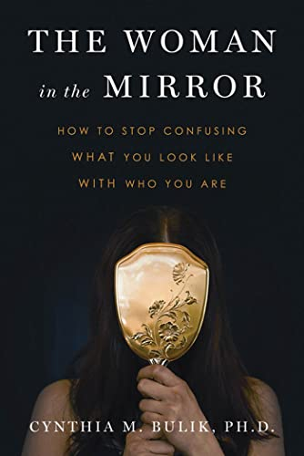 9780802719997: The Woman in the Mirror: How to Stop Confusing What You Look Like with Who You Are