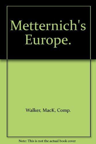Metternich's Europe.: MacK, Comp. Walker