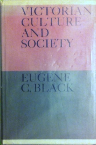 Victorian culture and society, (Documentary history of Western civilization): Black, Eugene ...