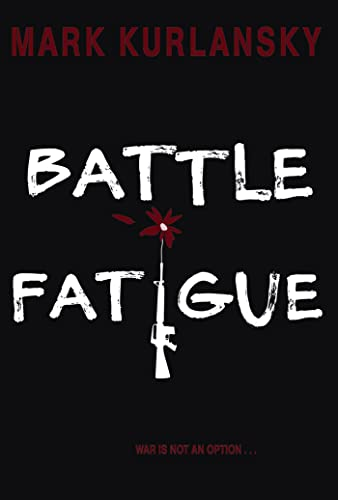 Battle Fatigue: Kurlansky, Mark