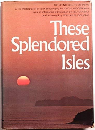 These Splendored Isles: The Scenic Beauty of: Midorikawa, Yoichi; Kushida,