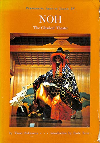 9780802724397: Noh: The Classical Theater (Performing Arts of Japan, Vol. 4)