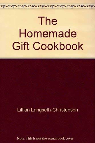 The Homemade Gift Cookbook: Langseth-Christensen, Lillian