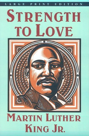 Strength to Love (Large Print Edition) (0802724728) by Martin Luther, Jr. King