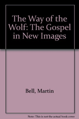 9780802724830: The Way of the Wolf: The Gospel in New Images