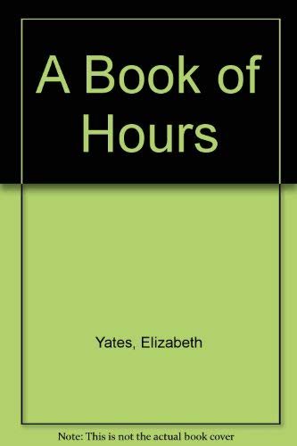 9780802724847: A Book of Hours
