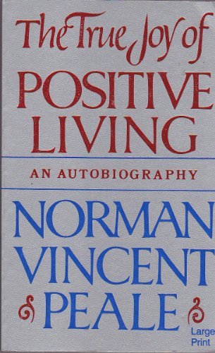 9780802725035: The True Joy of Positive Living: An Autobiography