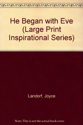 9780802725110: He Began With Eve (Large Print Inspirational Series)