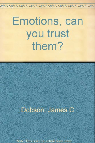 Emotions, can you trust them? (0802725201) by James C Dobson