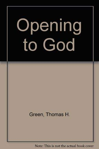 9780802725295: Opening to God: A Guide to Prayer