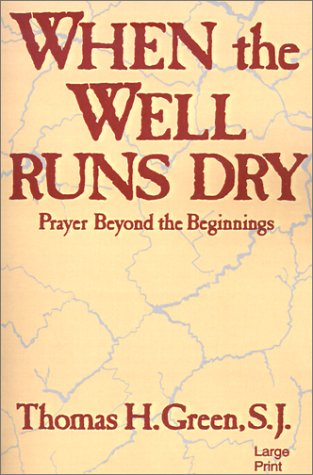 9780802725455: When the Well Runs Dry: Prayer Beyond the Beginnings