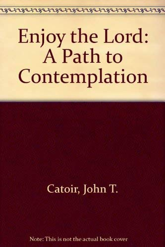 9780802725530: Enjoy the Lord: A Guide to Contemplation
