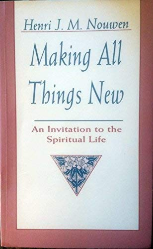 9780802725608: Making All Things New: An Invitation to the Spiritual Life