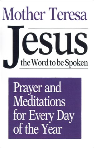 9780802725745: Jesus, the Word to Be Spoken: Prayers and Meditations for Every Day of the Year