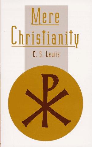 Mere Christianity: Lewis, C. S.