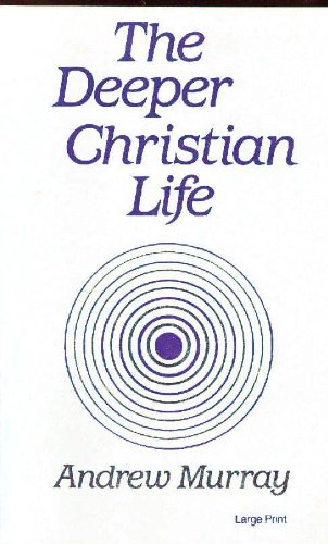 The Deeper Christian Life (0802725899) by Murray, Andrew