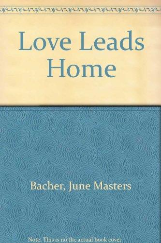 9780802726247: Love Leads Home