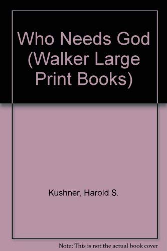 9780802726421: Who Needs God (Walker Large Print Books)