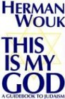 9780802726438: This Is My God: A Guidebook to Judaism (Walker Large Print Books)