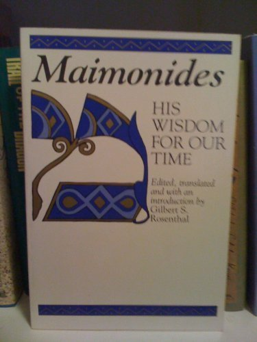 9780802726469: Maimonides: His Wisdom for Our Time : Selected from His Twelfth-Century Classics (Walker Large Print Books)